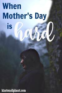Sometimes Mother's Day isn't a celebration. It's just a really hard day.