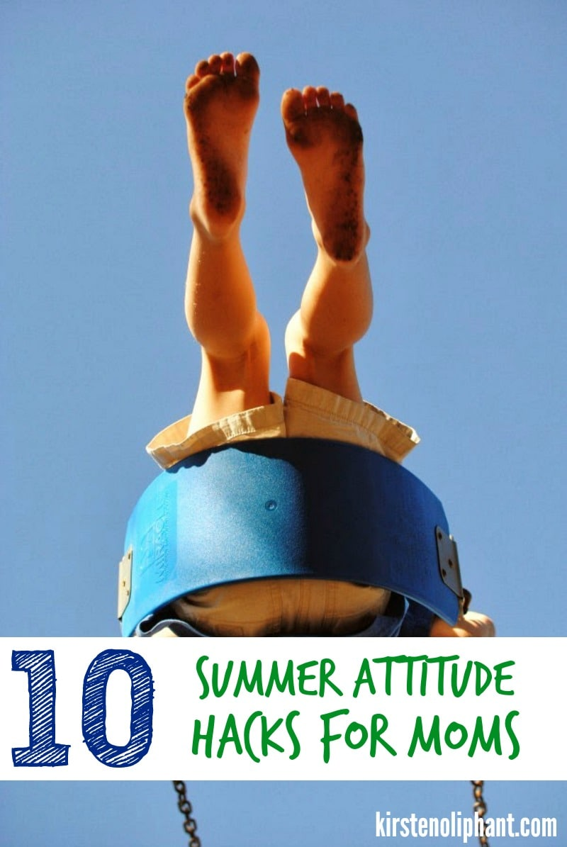 SUMMER. We have so few, but they can be so hard. Here are 10 attitude hacks to help the tired mom to SAVOR the summer.