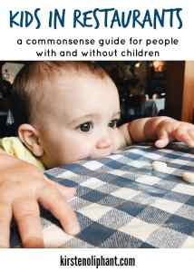Kids in Restaurants: do you or don't you? This guide for parents with kids AND other patrons without kids may help us get along. But probably not.