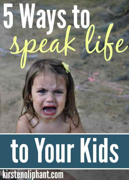 Five Ways to Speak Life to Your Kids