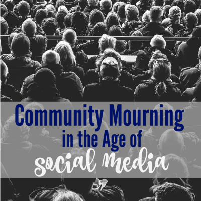Mourning in the Age of Social Media