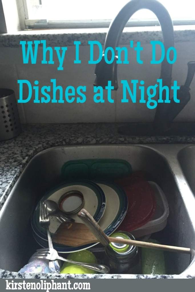 why-I-don't-do-dishes-at-night