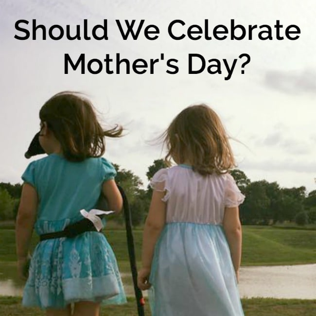 Should We Celebrate Mother's Day?