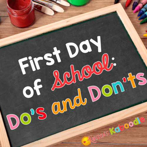First Day of School: What Teachers Should DO and What They Shouldn't Do
