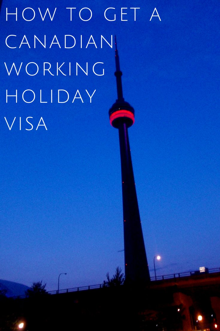 How To Get a Canadian Working Holiday Visa - Kirst Over The World