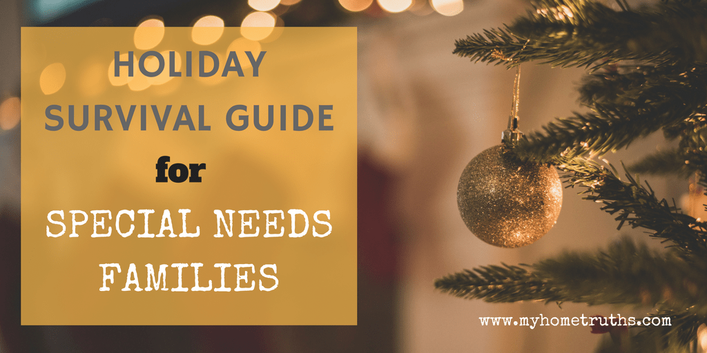 Holiday Survival Guide for Special Needs Families - www.myhometruths.com