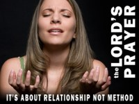 The Lord's Prayer – A Relationship Not a Method