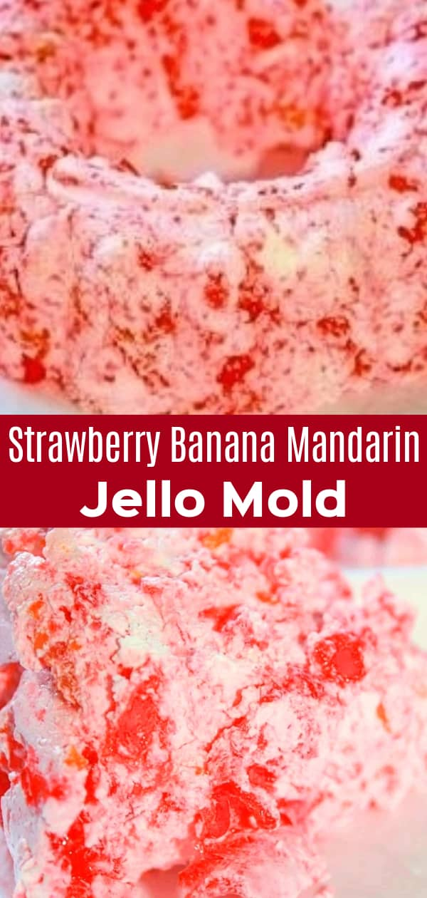 Strawberry Banana Mandarin Jello Mold is an easy cold side dish or dessert recipe perfect for holiday dinners. This tasty recipe is made with strawberry banana jello mix, Cool Whip and mandarin oranges.