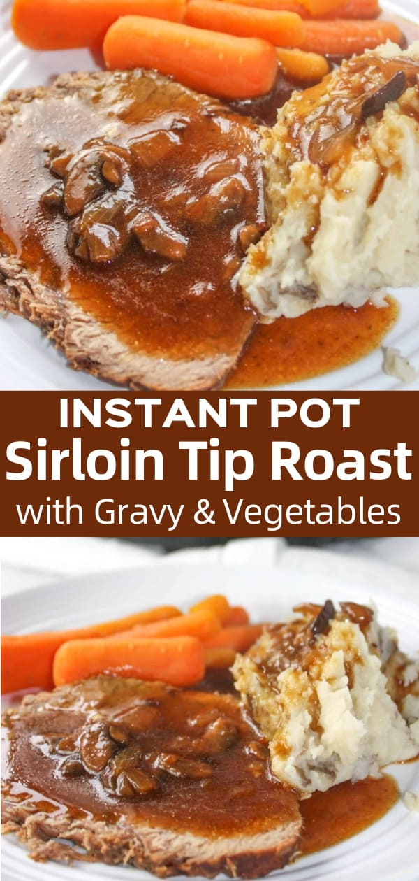 Instant Pot Sirloin Tip Roast with Gravy and Vegetables is a delicious gluten free dinner recipe. The roast, mashed potatoes, carrots and gravy are all cooked in the Instant Pot.
