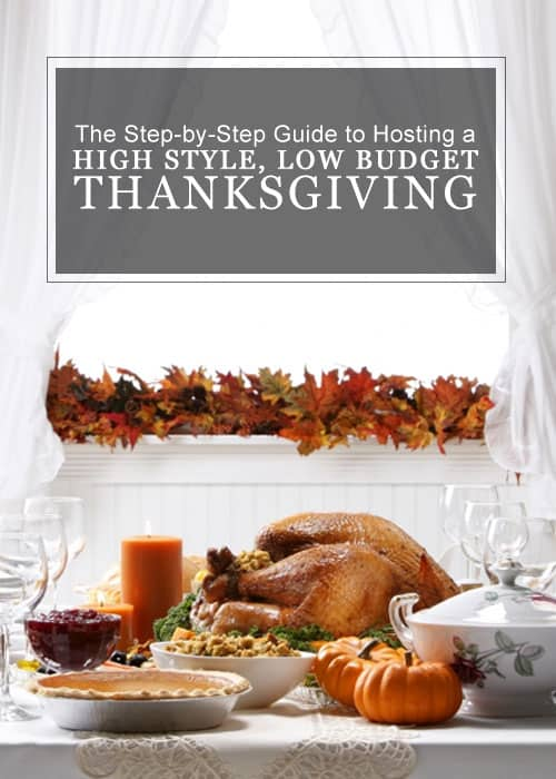 The Step-by-Step Guide to Hosting a High Style, Low Budget Thanksgiving! Decor and Timeline