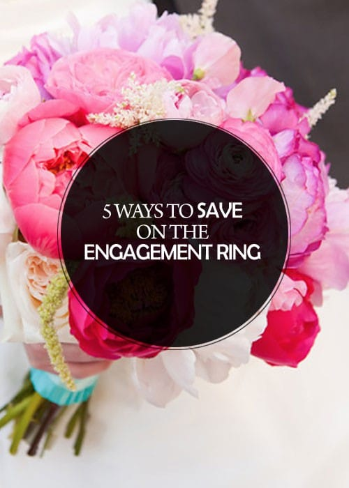5 Ways to Save on the Engagement Ring || Kiss My Tulle