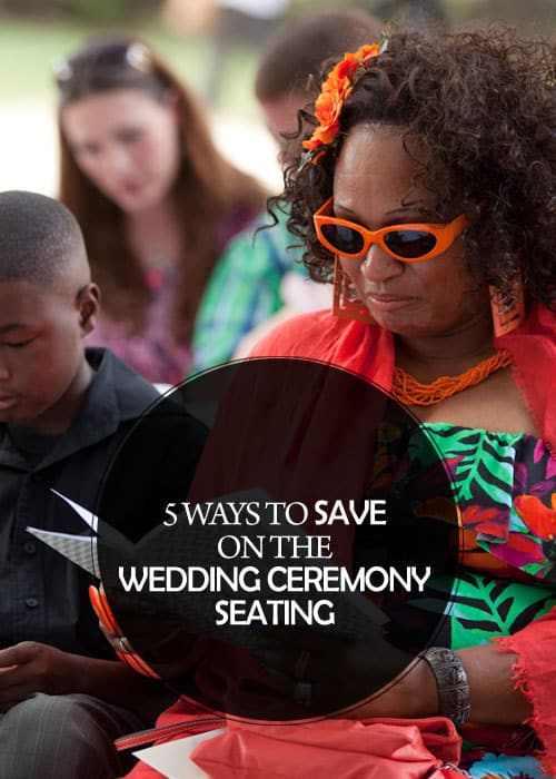 5 Ways to Save on the Wedding Ceremony Seating || Kiss My Tulle