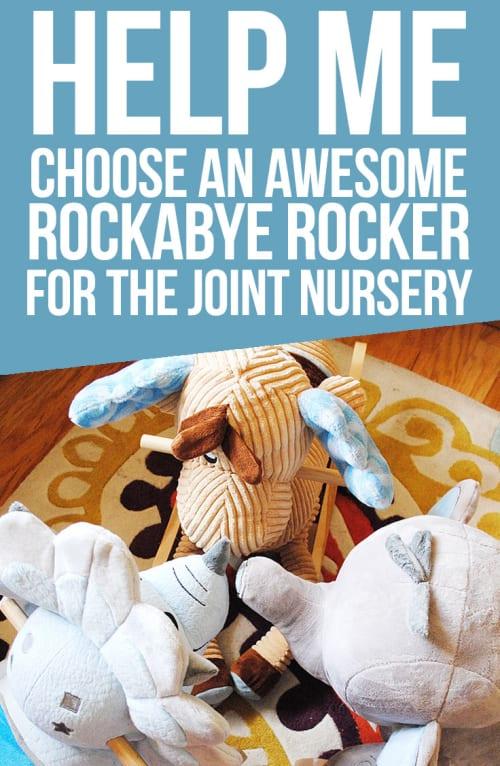 Help Me Choose An Awesome RockABye Rocker For The Joint Nursery #rocker #baby #toddler #kid #nursery
