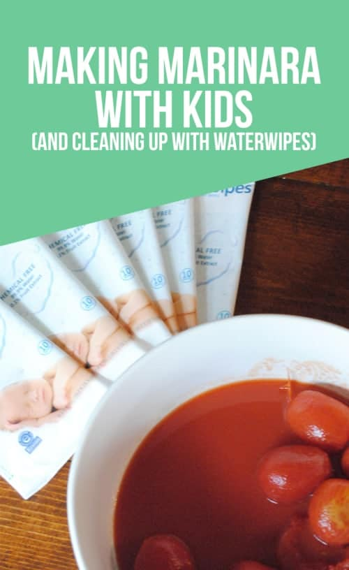 Making Marinara With Kids and Cleaning Up With WaterWipes #ad #WaterWipesMom #IC