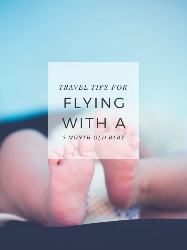 Travel Tips for Flying Long Distance with a 5 Month Old Baby #travel #baby #flying #traveltips #newborn #infant #airplane