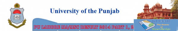 Punjab University PU MA MSc Result 2017 Part 1, 2 Annual Exam pu.edu.pk Result 2017 Undergraduate and Graduate