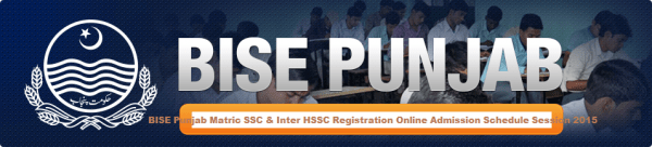 BISE Punjab Matric SSC and Inter HSSC Registration Online Admission Schedule Session 2017