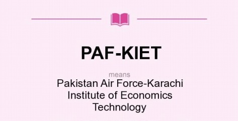Pakistan Air Force-Karachi Institute of Technology PAF-KIET Engineering Admission 2017 in Civil BSCS Electrical Mechanical Dates Eligibility Criteria