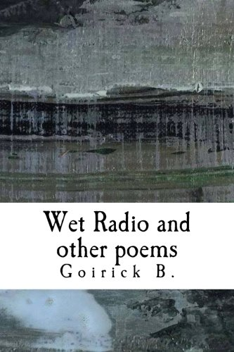 Wet Radio and Other Poems