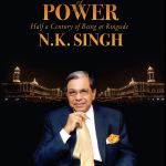 Book Review: Portraits of Power- Half a Century of Being at Ringside by N.K.Singh