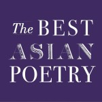 Call for Submissions: The Best Asian Poetry 2021