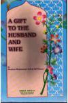 Gift To The Husband & Wife|Maulana Ashraf Ali Thanwi