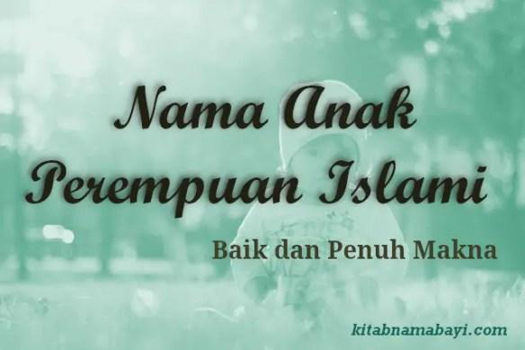 Nama Anak Perempuan Islami yang Baik dan Penuh Makna