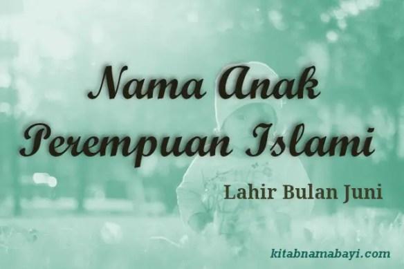 Nama Anak Perempuan Islami Bulan Juni