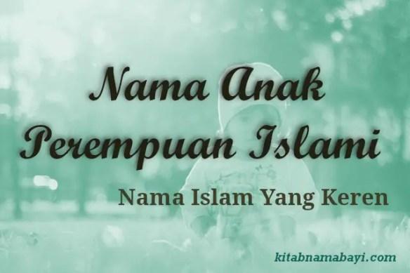 Nama Anak Perempuan Islami Keren
