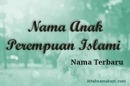 Nama Anak Perempuan Islami Terbaru