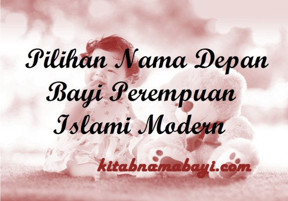Nama Depan Bayi Perempuan Islami Modern