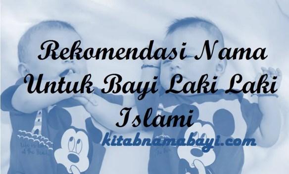Nama Untuk Bayi Laki Laki Islami