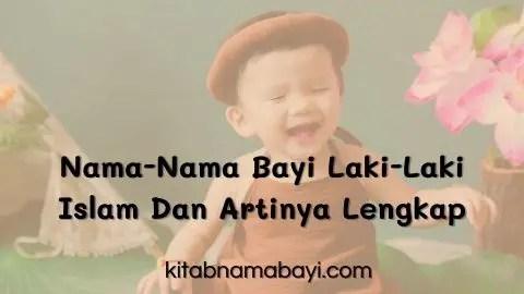 Nama Nama Bayi Laki-Laki Islam Dan Artinya Lengkap