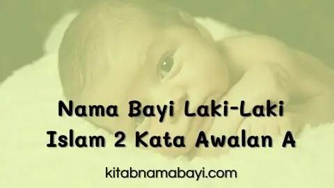 Nama Bayi Laki-Laki Islam 2 Kata Awalan A