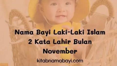 Nama Bayi Laki-Laki Islam 2 Kata Lahir Bulan November