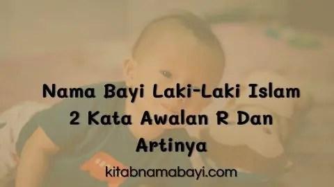 Nama Bayi Laki-Laki Islam 2 Kata Awalan R Dan Artinya