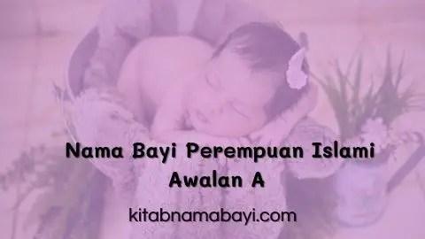 Nama Bayi Perempuan Islami Awalan A