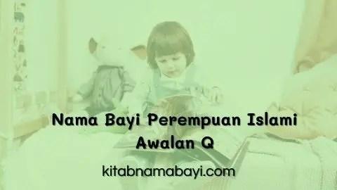 Nama Bayi Perempuan Islami Awalan Q