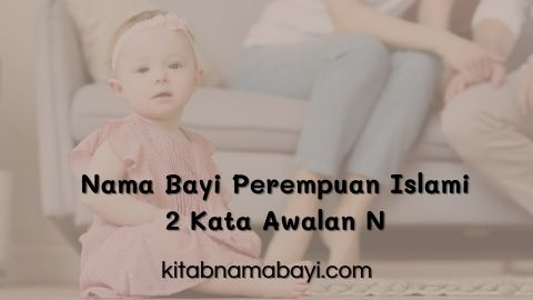 Nama Bayi Perempuan Islami 2 Kata Awalan N