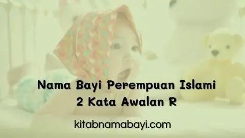 Nama Bayi Perempuan Islami 2 Kata Awalan R