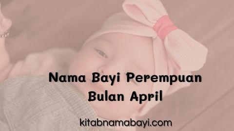 nama bayi perempuan bulan april