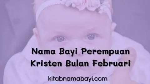 nama bayi perempuan kristen bulan februari