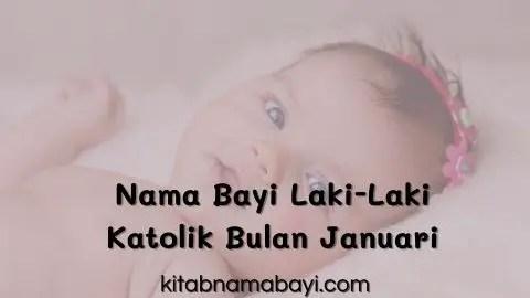 nama bayi laki-laki katolik bulan januari