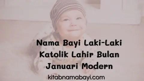 nama bayi laki-laki katolik lahir bulan januari modern