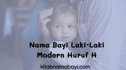 nama bayi laki-laki modern huruf H
