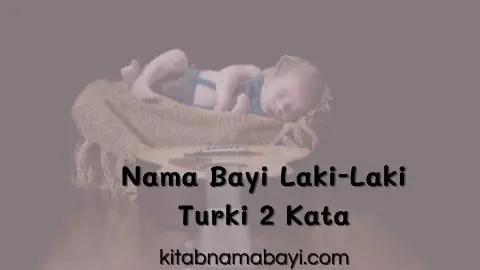 nama bayi laki-laki turki 2 kata