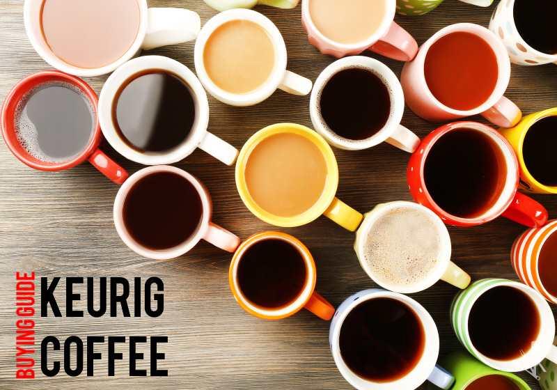 Best Keurig Coffee Flavors Amp K Cup Reviews KitchenSanity