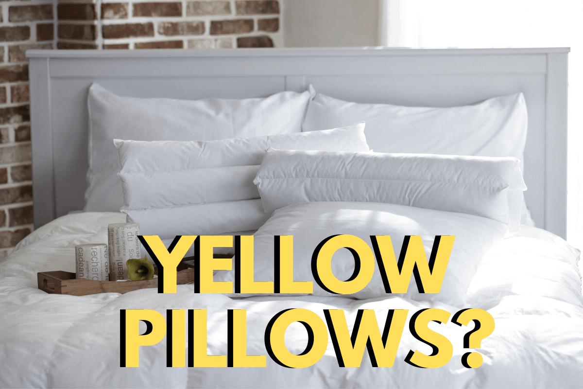 why do pillows turn yellow kitchen