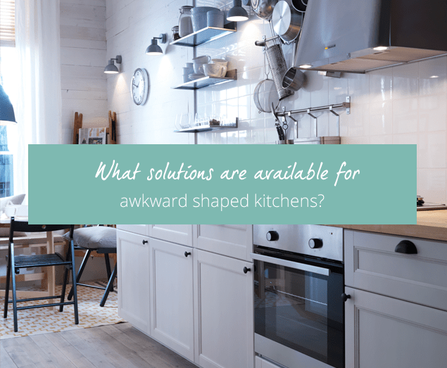 What Solutions Are Available For Awkward Shaped Kitchens