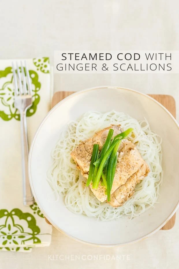 Steamed Cod with Ginger and Scallions | Kitchen Confidante